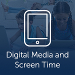 Digital Media and Screen Time